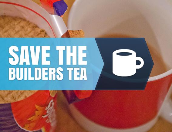 save builders tea